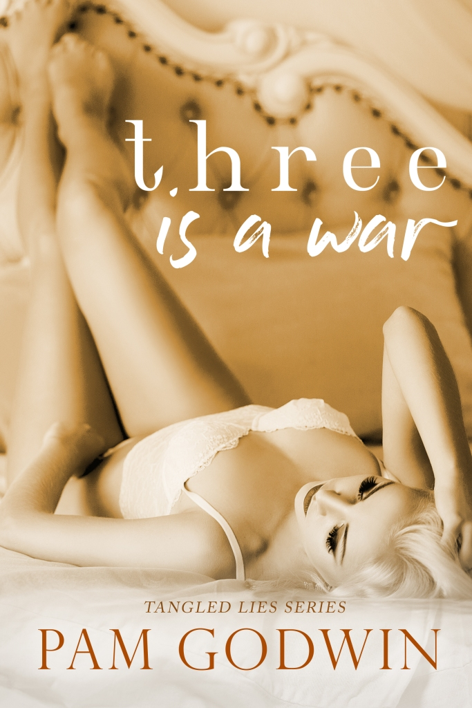 Now available, Three Is A War by Pam Godwin!